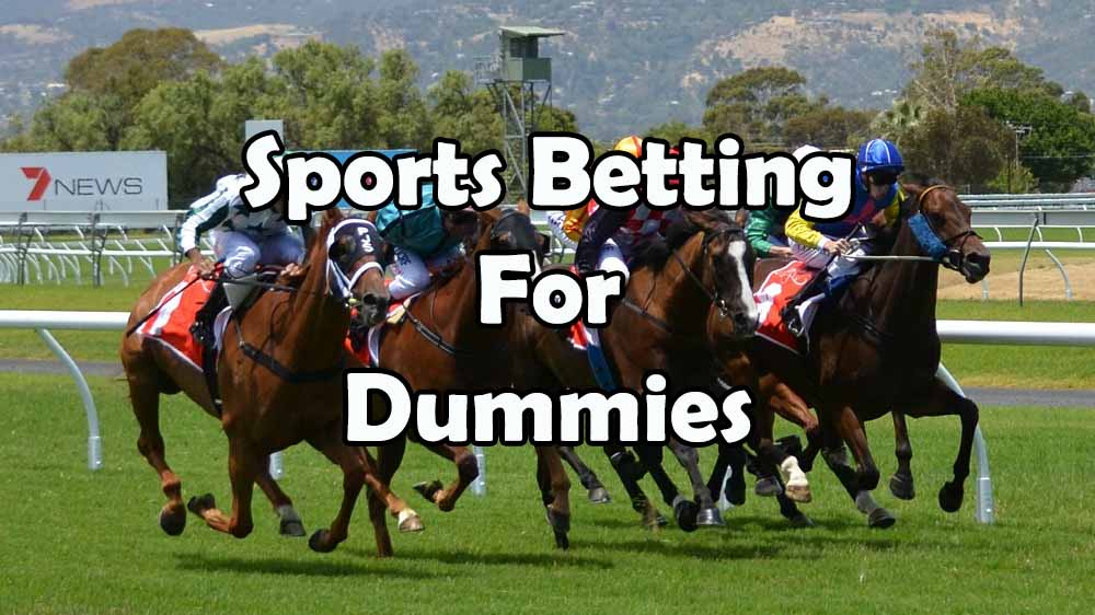 Sports Betting for Dummies – the Fundamentals