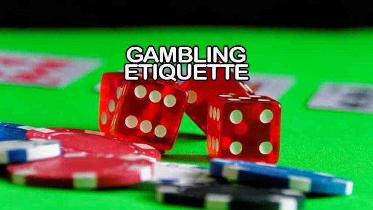 Gambling Etiquette