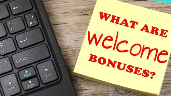 What are Welcome Bonuses