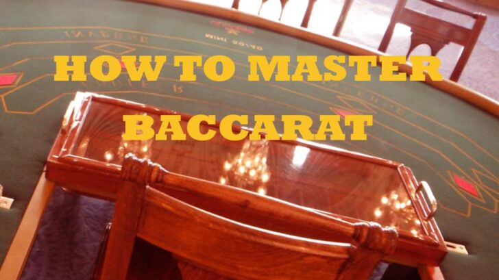 Master Baccarat: Faster Ways to Learn and Play