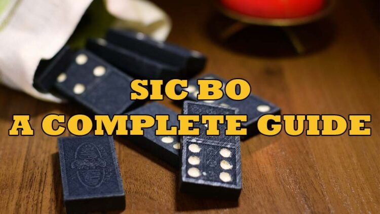 How to Play Sic Bo Online: Follow Our Complete Guide