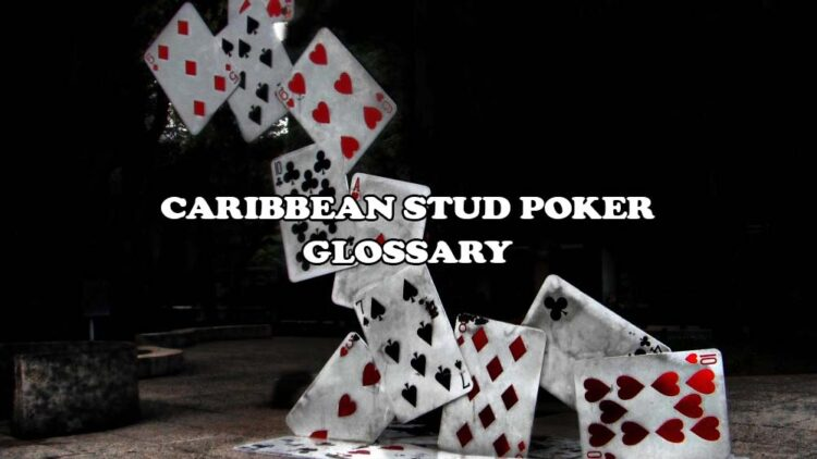 Caribbean Stud Poker Glossary: Learn the Terms and Win Big