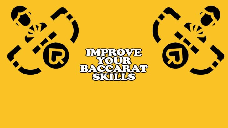 tips to improve your baccarat skills