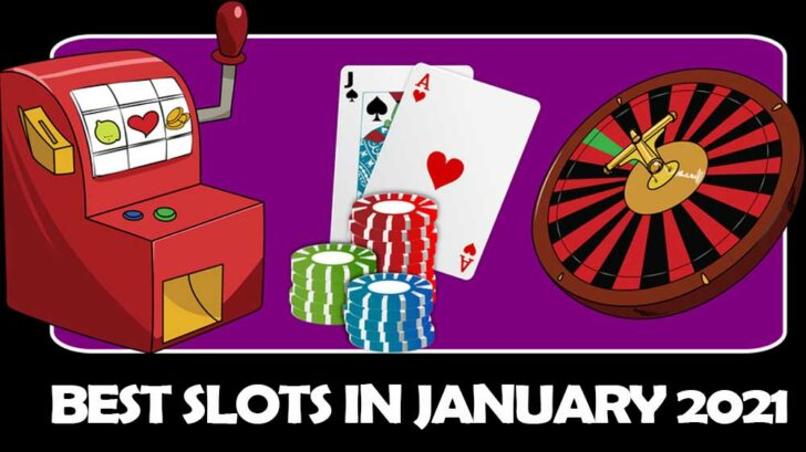 Best slots in January 2021