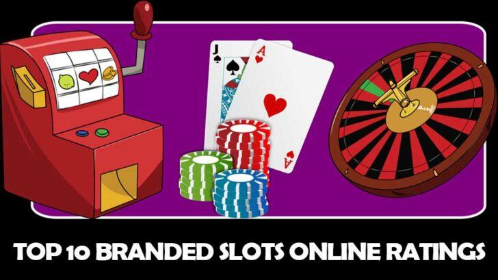 Top 10 Branded Slots Online Ratings